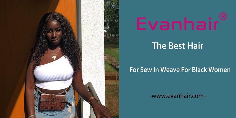 For Sew In Weave Hairstyles For Black Women 2019 Evan Hair
